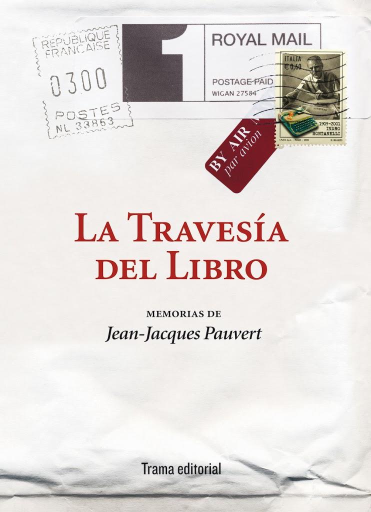 Jean-Jacques Pauvert, la (media) vida de un editor. Lobsang Castañeda