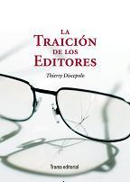 Thierry Discepolo, autor de La Traición de los editores mañana jueves en La Central de Callao