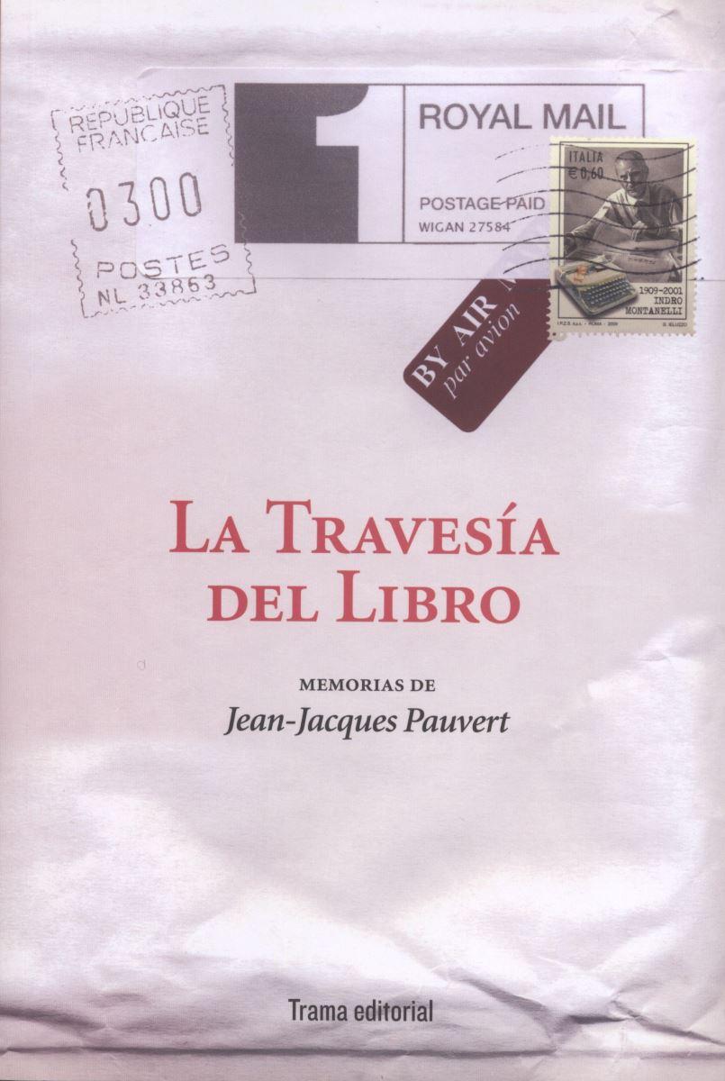 """Reseña del libro """"La travesía del libro. Memorias"""", de Jean-Jacques Pauvert"""