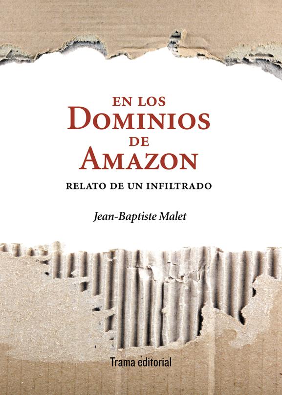 En los dominios de Amazon. Relato de un infiltrado