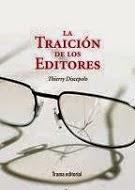 José Ramón Martín Lago. Thierry Discepolo y La traición de los editores. Una consideración sobre la crisis de la cultura