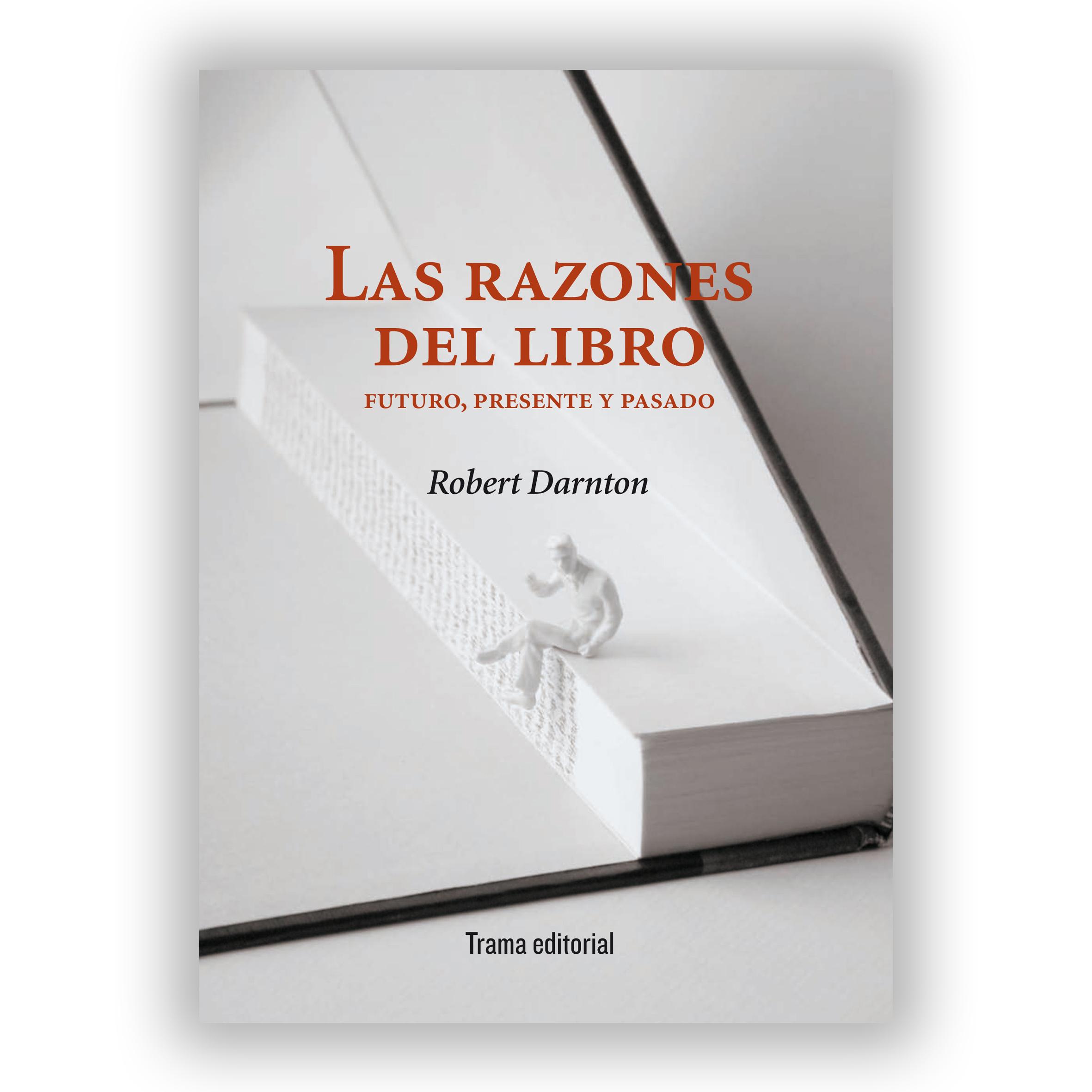 El libro, el debate impreso-digital. Olegario M. Moguel Bernal. En torno a Las razones del libro de Robert Darnton