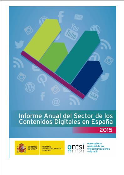 Informe anual del Sector de Contenidos Digitales en España 2015. Ontsi