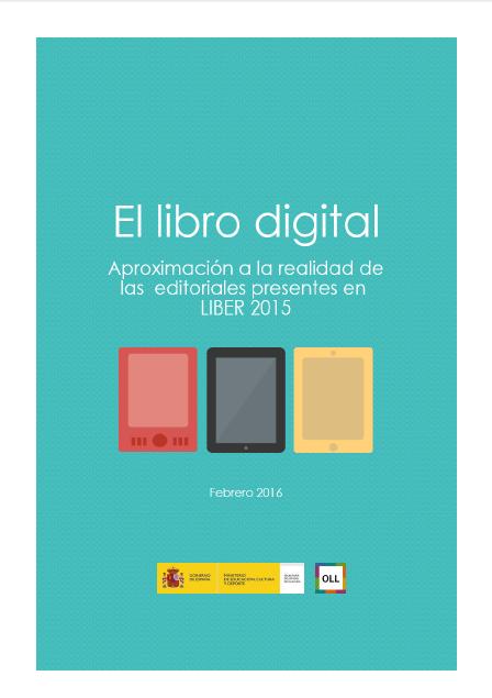 El libro digital. Aproximación a la realidad de las editoriales presentes en Liber 2015. Informe e infografía