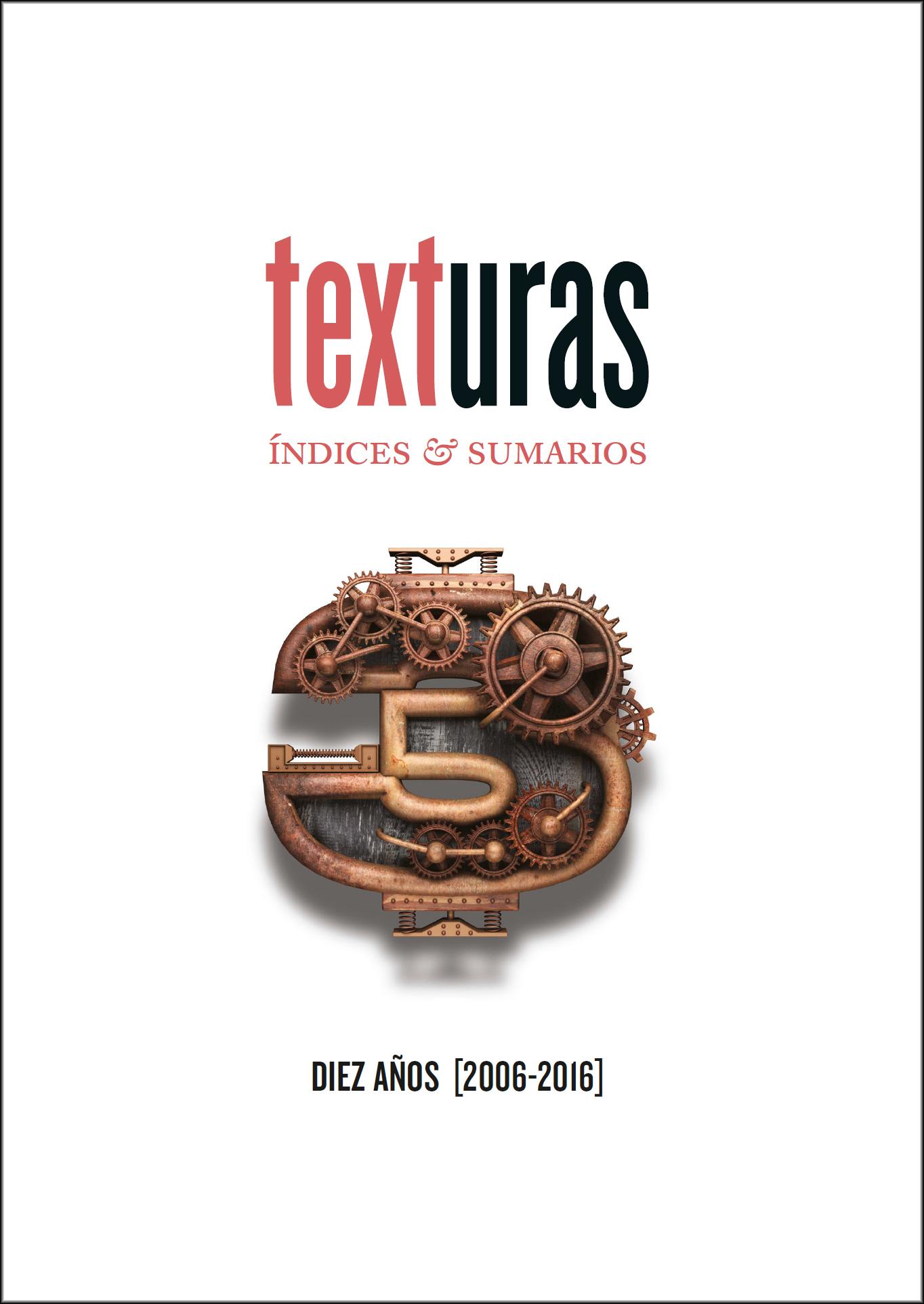 Texturas: 10 años, 30 números. Índices cronológico, temático y onomástico