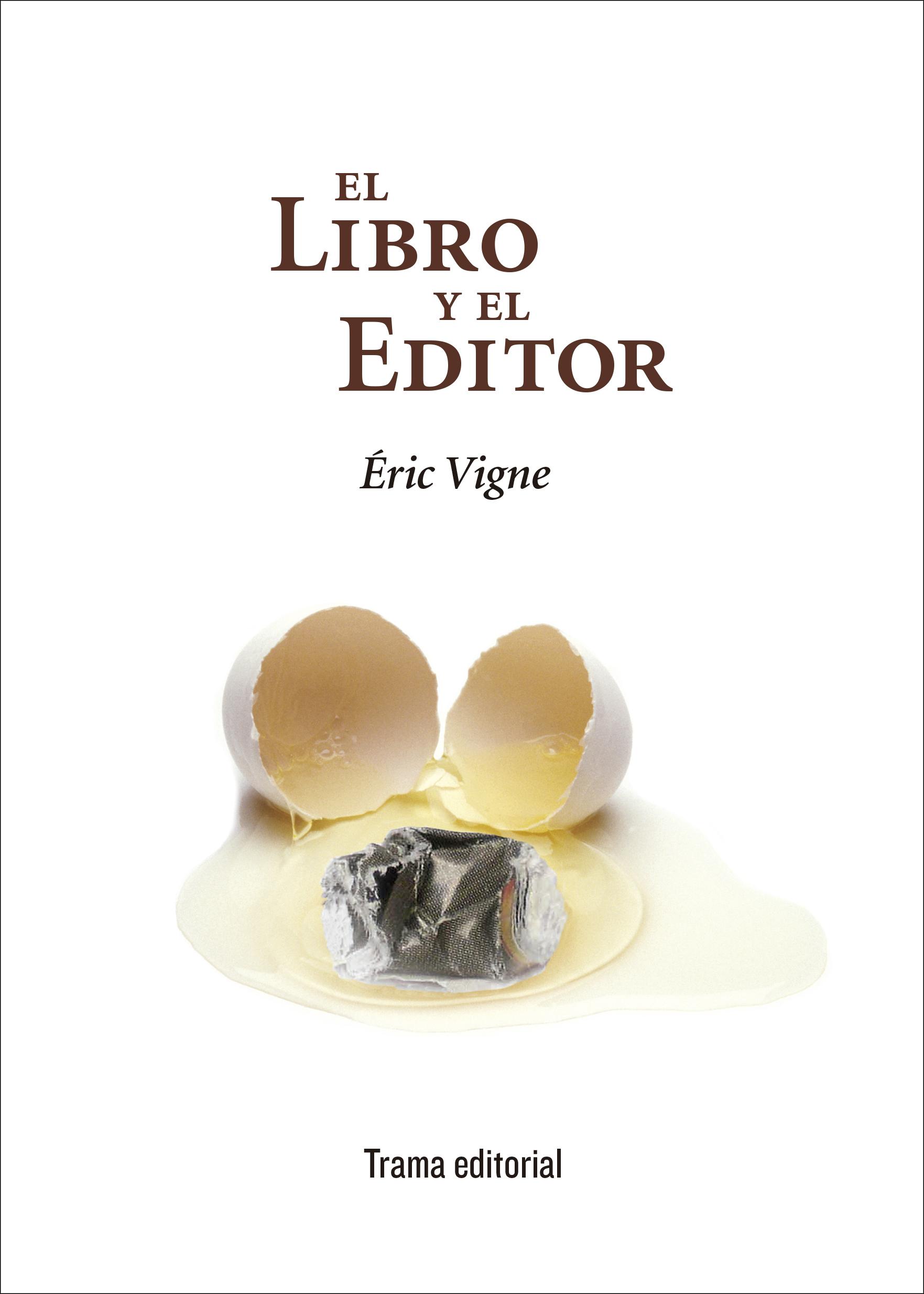 El libro y el editor de Éric Vigne visto por Alejandro Gamero