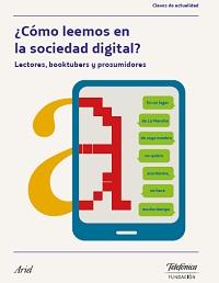 ¿Cómo leemos en la sociedad digital? Lectores, booktubers y prosumidores. Fundación Telefónica