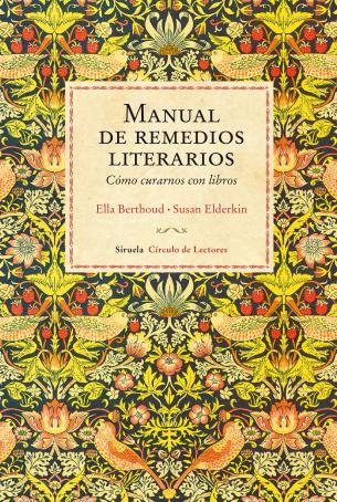 Manual de remedios literarios. Ella Berthoud, Susan Elderkin. Siruela