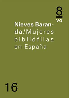 Mujeres bibliófilas en España. Nieves Baranda Leturio. Turpin