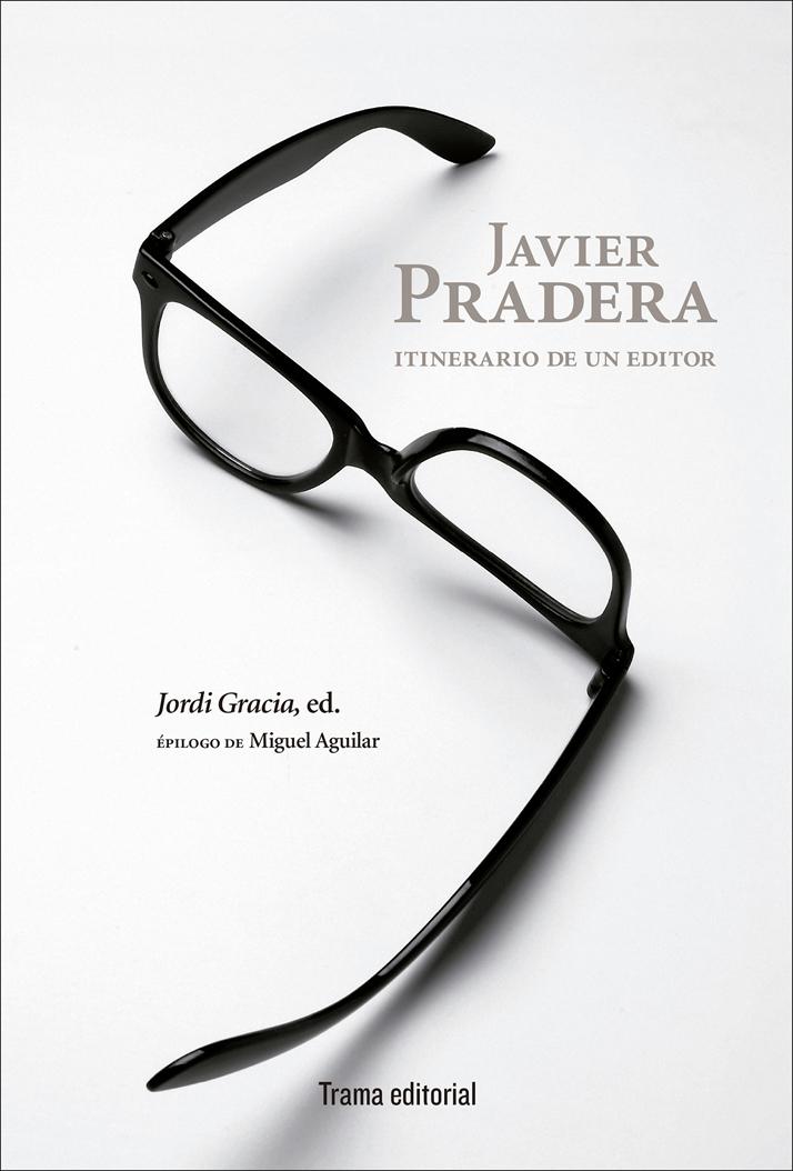 23 Enero, presentación en Madrid de Javier Pradera. Itinerario de un editor