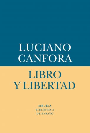Libro y libertad. Luciano Canfora. Siruela