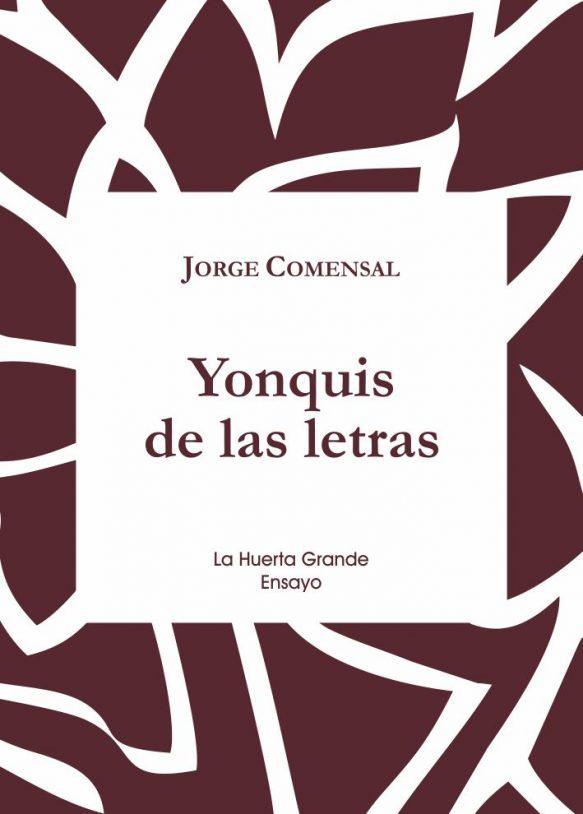 Yonquis de las letras. Jorge Comensal. La Huerta Grande