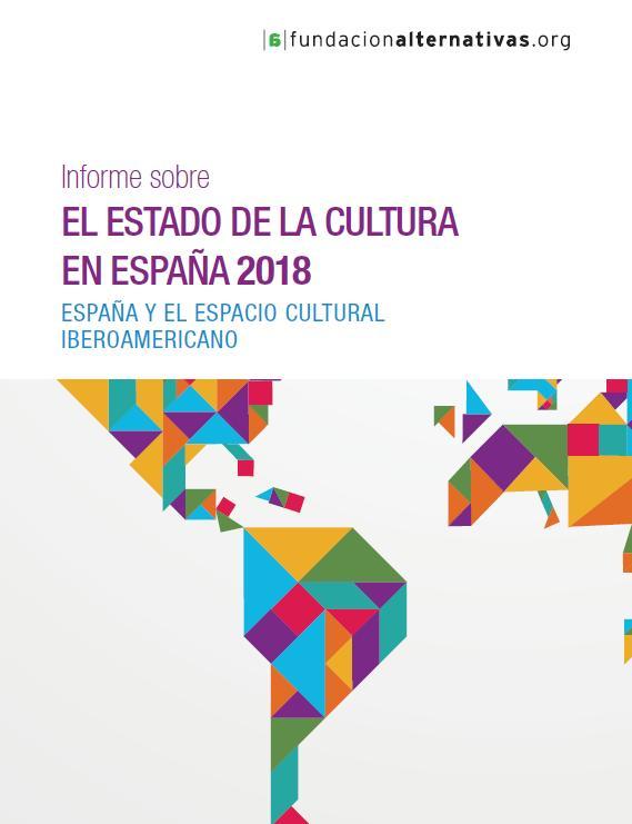 Informe sobre el estado de la cultura en España 2018. Fundación Alternativas