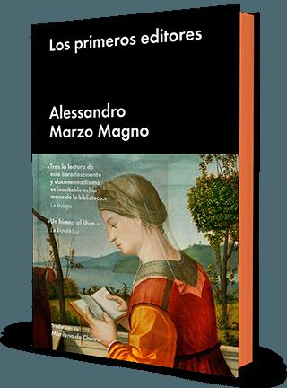 Los primeros editores. Alessandro Marzo Magno. Malpaso