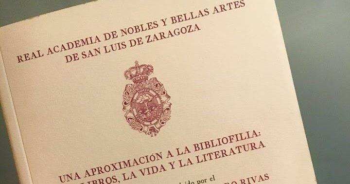 Una aproximación a la bibliofilia: los libros, la vida y la literatura. José Luis Melero. Gobierno de Aragón