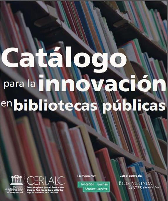 Catálogo para la innovación en las bibliotecas públicas. Cerlalc