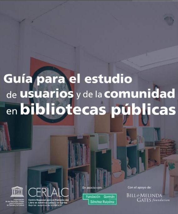 Guía para el estudio de usuarios y de la comunidad en bibliotecas públicas. Cerlalc