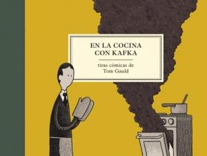 En la cocina con Kafka. Tom Gauld. Salamandra