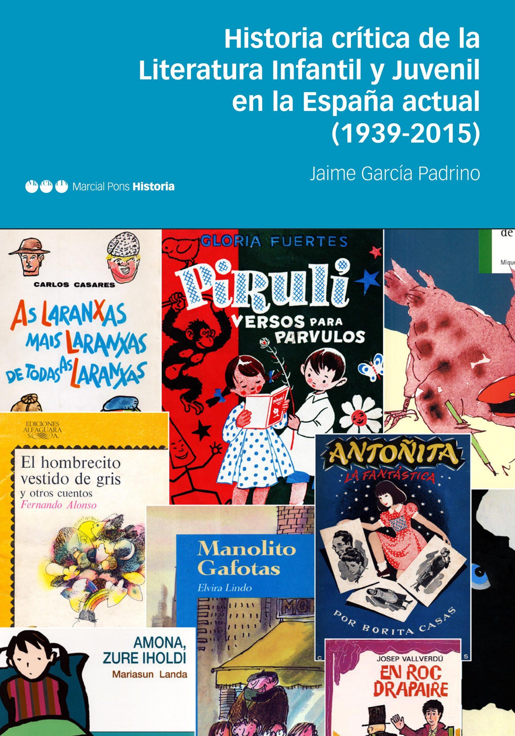 Jaime García Padrino. Historia crítica de la literatura infantil y juvenil en la España actual (1939-2015). Marcial Pons