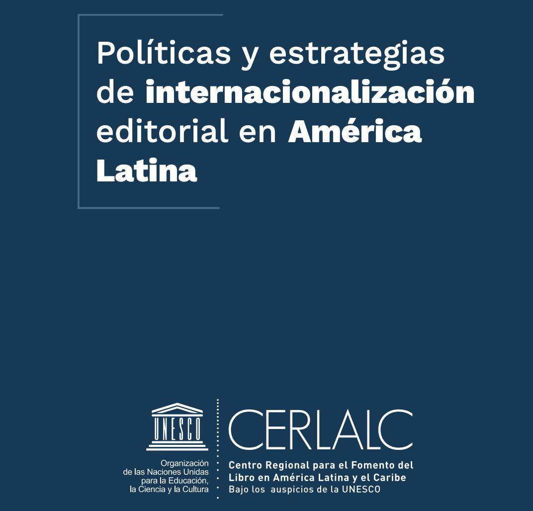 Políticas y estrategias de internacionalización editorial en América Latina